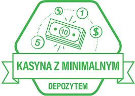 kasyna z minimalna wplata 5zl